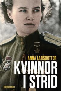 Kvinnor i strid, ny bok av Anna Larsdotter